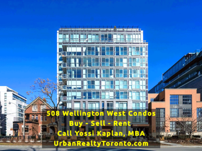 508 Wellington West Condos - Buy, Sell, Rent - Call Yossi Kaplan
