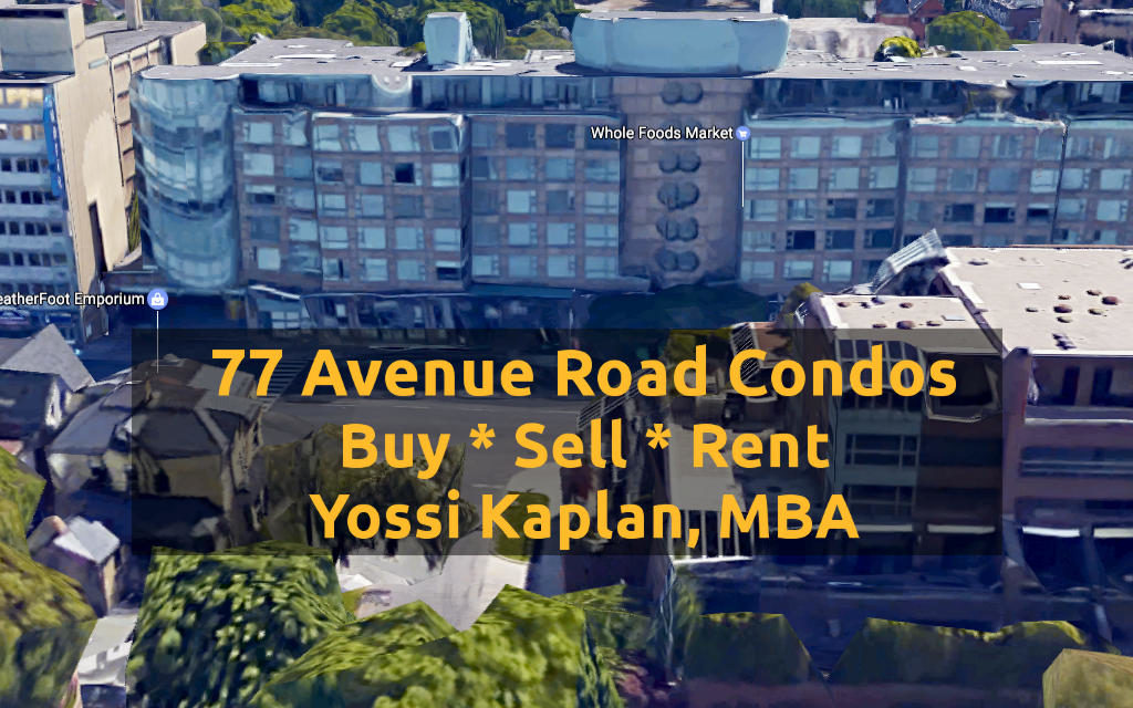 77 Avenue Road Condos for Sale - Yossi Kaplan