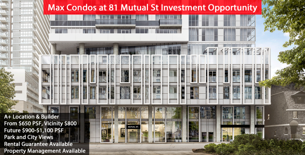 MAX CONDOS @ 81 MUTUAL ST - HOT INVESTMENT OPPORTUNITY