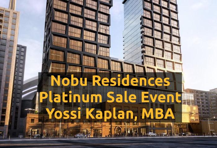 Nobu Residences Platinum Sale - Yossi Kaplan 416-993-7653