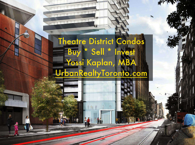 Theatre District Condos 30 Widmer St. - Call Yossi Kaplan