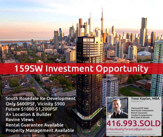 159SW CONDOS - INVEST IN TORONTO'S REAL ESTATE - CONTACT YOSSI KAPLAN