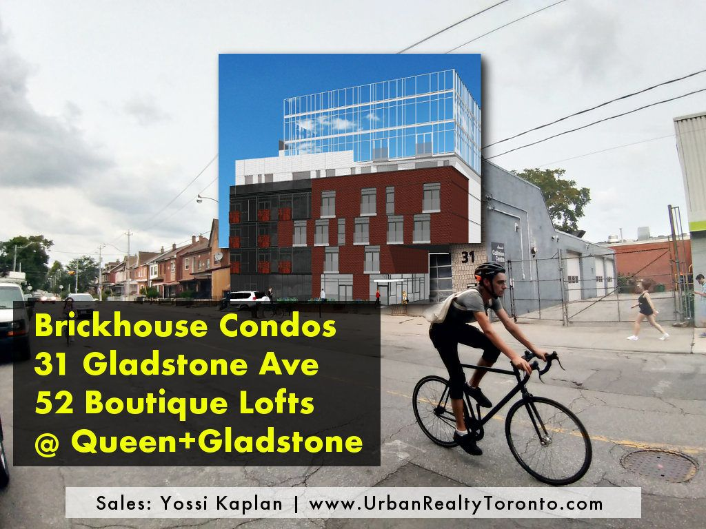 31 Gladstone Brickhouse Condos - VIP Sales Yossi Kaplan