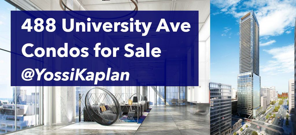 488 University One, Two and Three bedroom Condos for Sale - Contact Yossi Kaplan