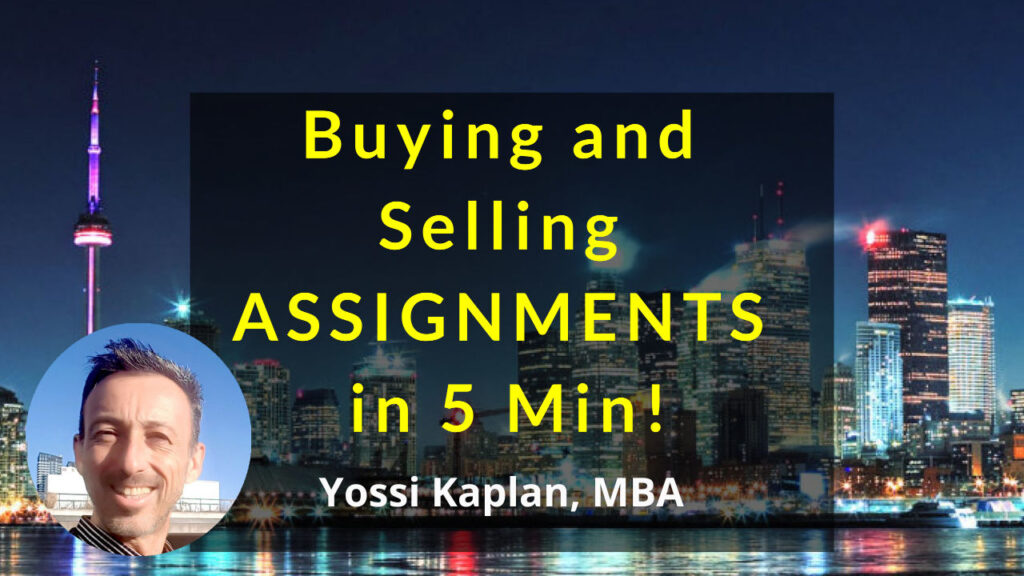 Buying and Selling ASSIGNMENTS in 5 Minutes - Yossi Kaplan, MBA