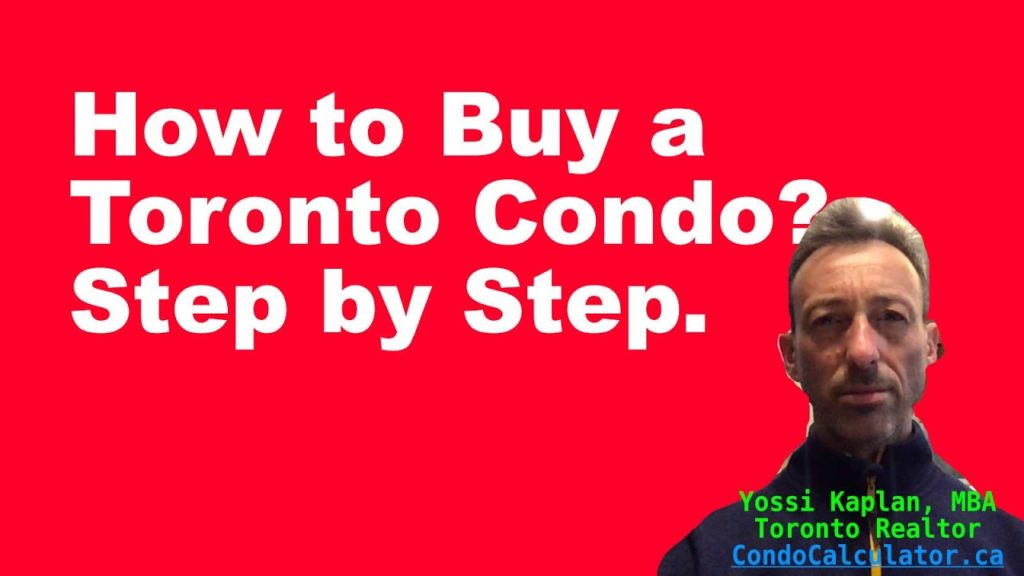 How to Buy a Toronto Condo in 3 Easy Steps | Yossi Kaplan, MBA