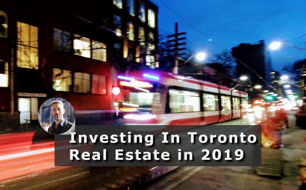 Investing in Toronto Real Estate in 2019 - Yossi Kaplan, MBA