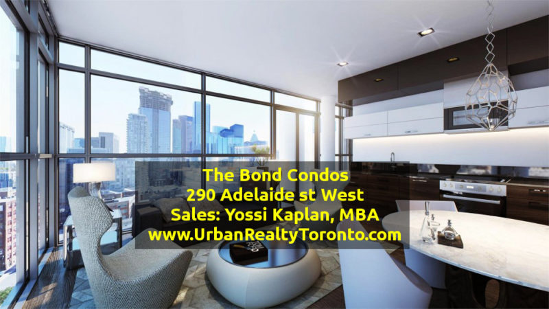 The Bond Condos @ 290 Adelaide West - Buy, Sell, Invest Call Yossi KAPLAN