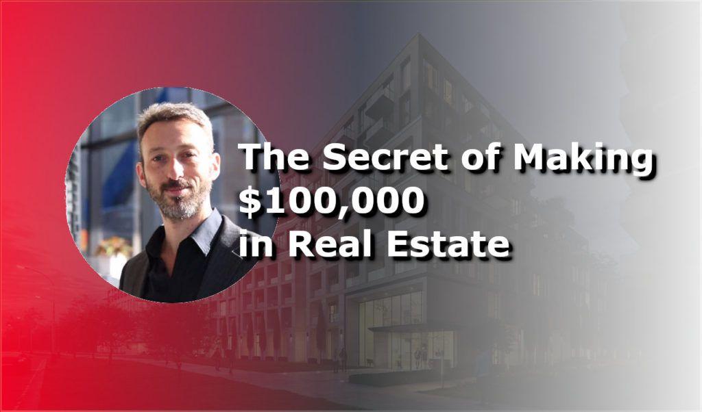 Secret to Making $100000 in Real Estate - Yossi Kaplan