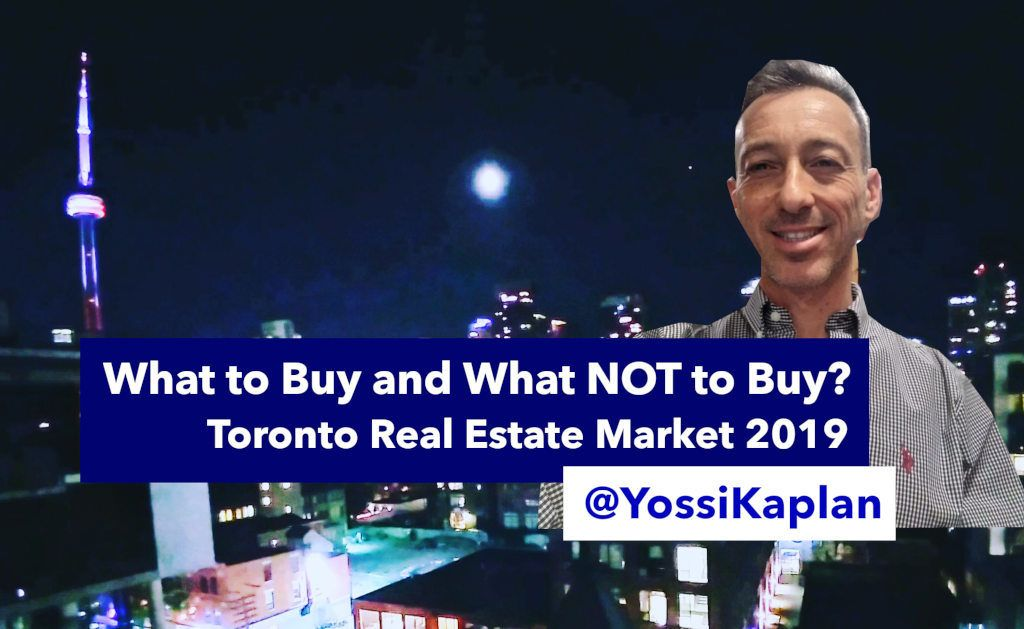 Toronto Real Estate Agent Yossi Kaplan talks Toronto's Real Estate market in 2019 and where to invest.